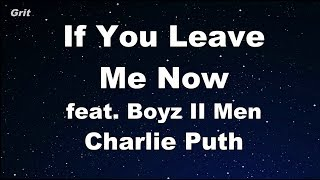 Video If You Leave Me Now feat. Boyz II Men - Charlie Puth Karaoke 【No Guide Melody】 Instrumental download MP3, 3GP, MP4, WEBM, AVI, FLV Maret 2018