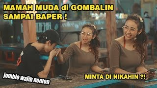 Gambar cover NEKAT GOMBALIN CALON MAMAH MUDA SAMPAI DIA BAPER !! AWALNYA JUTEK EH ENDINGNYA ..