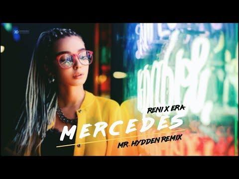 RENI X ERA - MERCEDES (MR. HYDDEN REMIX)