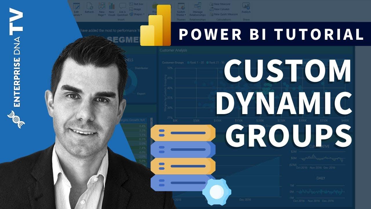 Create Custom Dynamic Groups In Power BI - Advanced DAX