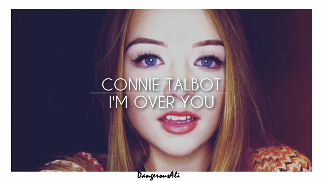 Connie Talbot - I\'m Over You (Lyrics Video) - YouTube