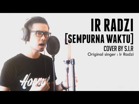 IR RADZI - Sempurna Waktu - (Cover by SIR) [OST Teman Lelaki Upahan]