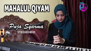 Mahalul Qiyam - Puja Syarma (Version)