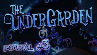 [The UnderGarden] Portal #3: Kaboom!