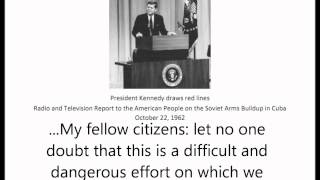 President Kennedy draws red lines - 22 October 1962 Cuban Missile Crisis Address
