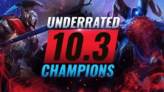 10 INCREDIBLY Underrated Champions YOU SHOULD ABUSE in Patch 10.3 - League of Legends Season 10