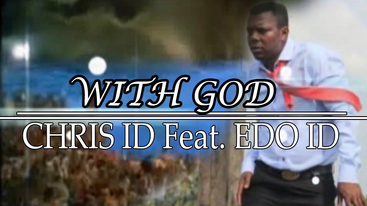 With God by Chris ID X Edo ID - Benin Music Video