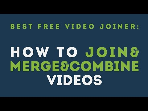 Best Free Video Joiner: How to Join&Merge&combine Videos | Tutorial
