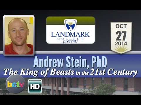 Landmark College Presents: Andrew Stein, 'The King of Beasts' 10/27/14