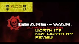 "Gears of War Ultimate Edition Review - ""Buy, Wait for a Sale, Rent, Never Touch It?"""