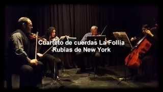 Rubias de New York, La Follia cuarteto de cuerdas