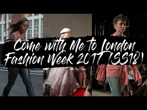 Come with Me to London Fashion Week 2017 (SS18) || The Hat Logic