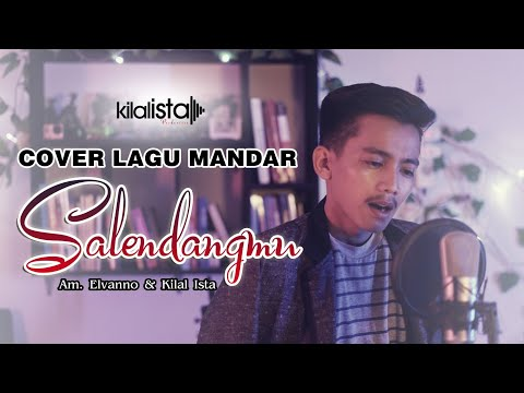 SalendangMu (Cover) By: Am. Elvanno & Kilal Ista