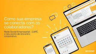 Seu ponto de encontro corporativo. Rede Social Empresarial   CAFÉ