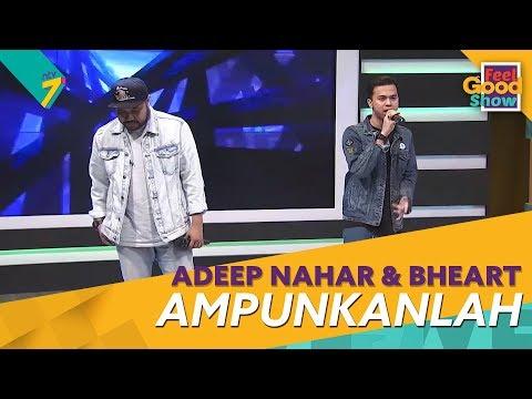 Ampunkanlah - Adeep Nahar & Bheart | Feel Good Show 2018