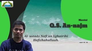 SURAH AN-NAJM | Ustadz Nafi'an lighairihi