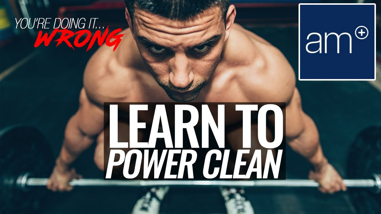 How To Do A Proper Power Clean | Thrive - You\'re Doing It Wrong ...