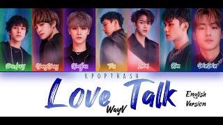 WayV - Love Talk (English Version) (Color Coded Lyrics) by kpoptrash