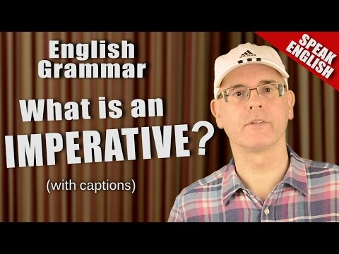 What are imperatives? English Imperative Use - Learn English Imperative Use - English Grammar Lesson