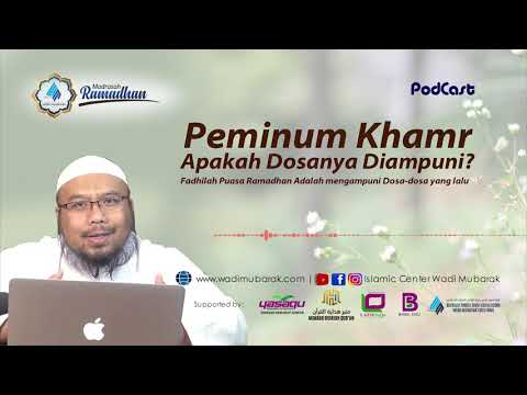 Peminum Khamr Apakah Dosanya Diampuni?   Ust. Dr. Didik Hariyanto. Lc., M.P.I.
