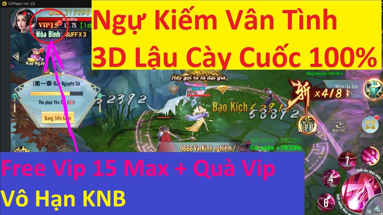 Game Lậu Mobile 2020 Ngự Kiếm Vân Tình 3D Lậu Free Vô Hạn KNB + 10M KNB Khóa đầu Game | KGTTH