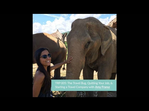 TRP005: Why I Quit My Job, Moved to Thailand, & Started a Business w/ Amy Fransz