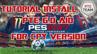 Tutorial How To Install PTE Patch 6.0 AIO PES 2017 for CPY Version