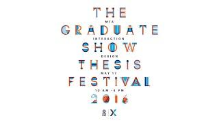 MFA Interaction Design 2016 Thesis Festival