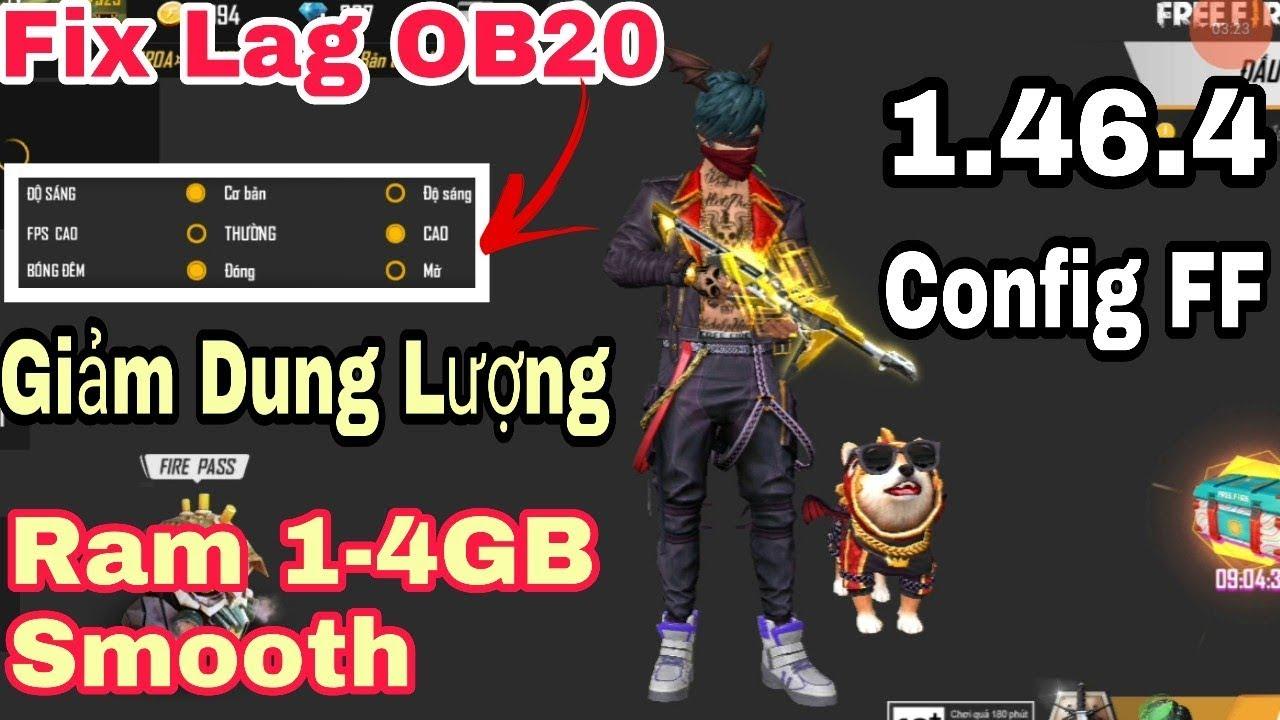 Hướng Dẫn FIX LAG FREE FIRE OB20 Mới 1.46.4 – Giảm Dung Lượng CONFIG FPS Smooth Cực Mượt ANDROID