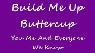 Build Me Up Buttercup - You Me and Everyone We Know