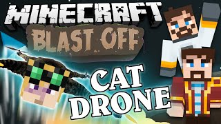 Minecraft Mods - Blast Off! #66 - CAT DRONE