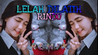Download lagu Dj - Lelah Dilatih Rindu (LDR) remix
