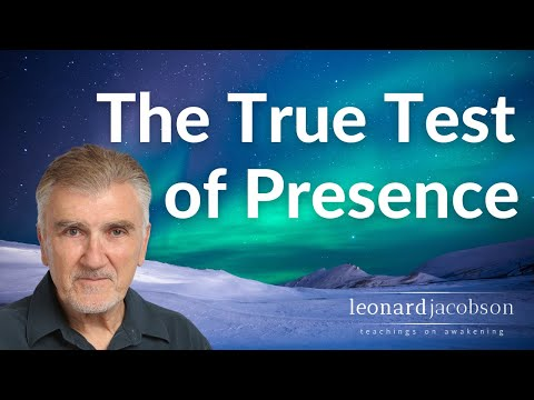 The true test of Presence - Mt Madonna Retreat, 2011