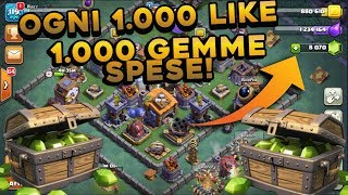 OGNI 1.000 LIKE SPENDERO' 1.000 GEMME! 6000 COPPE! | Clash of Clans ITA
