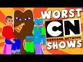 WORST Cartoon Network Shows