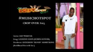Ian Webster- Looking Good (Bumpa Riddim - Crop Over 2013)