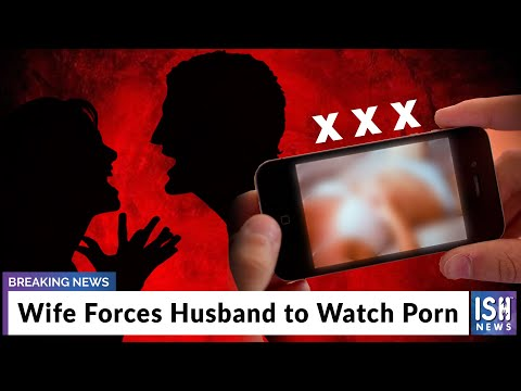 Wife Forces Husband To Watch Porn