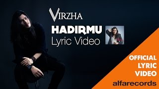 Video Virzha - Hadirmu (Official Lyric Video) download MP3, 3GP, MP4, WEBM, AVI, FLV Maret 2018