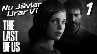 Nu Jävlar Lirar Vi The Last of Us! - Del 1 - Allt börjar med ett telefonsamtal