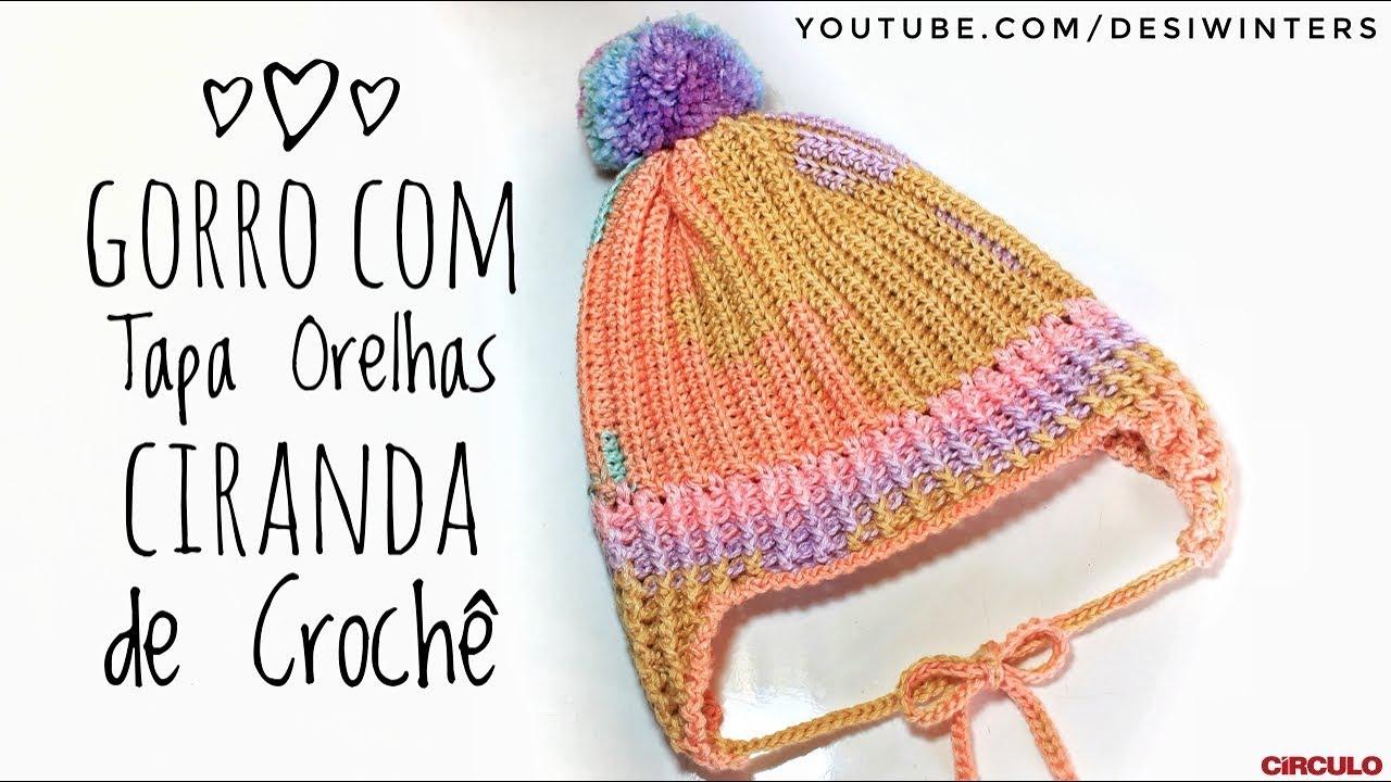 Gorro de Crochê com Tapa Orelhas Ciranda - Artes da Desi - YouTube 3084c1a5590
