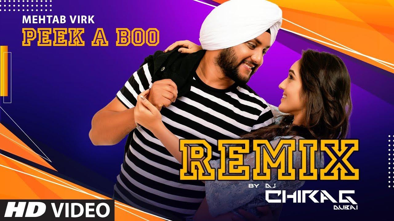 Mehtab Virk: Peek A Boo - Remix (Full Song) Dj Chirag Dubai | Haazi Navi | Latest Punjabi Songs