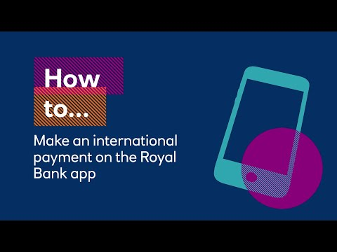 How To Make An International Payment On The Royal Bank App | Royal Bank Of Scotland