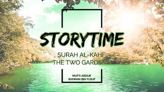 Storytime Lecture: Surah Al-Kahf (32-44): The Two Gardens - Amazing Story from the Quran