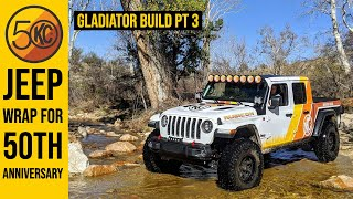 Jeep Gladiator Wrap for our 50th Anniversary   KC Gladiator Build Pt. 3