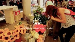 "gnash diary [episode 28]: ""cute couple vacation video"" #4 - italy"