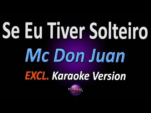 SE EU TIVER SOLTEIRO (Karaoke Version) - Mc Don Juan
