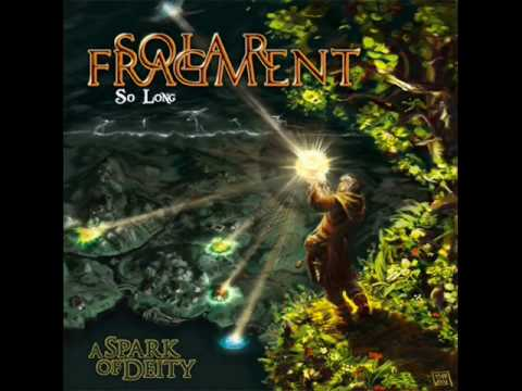 Solar Fragment - A Spark of Deity - 05-So Long