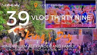 Vlog#39 King Willem Alexander Birthday | Koningsdag 2018