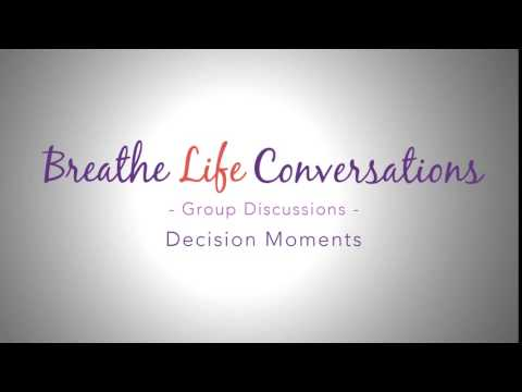 Breathe Life Group Discussion Decision Moments