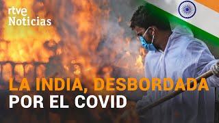CREMACIONES MASIVAS en la INDIA, con cifra RÉCORD mundial de contagios | RTVE Noticias